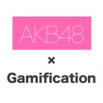 AKB48 x Gamification